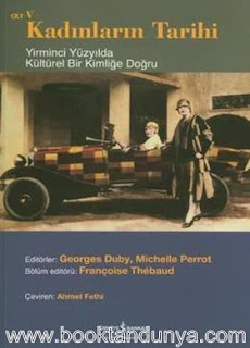 Georges Duby, Michelle Perrot - Kadınların Tarihi 5 (Yirminci Yüzyılda Kültürel Bir Kimliğe Doğru)