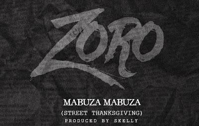 MUSIC: Zoro – 'Mabuza Mabuza (Street Thanksgiving)'