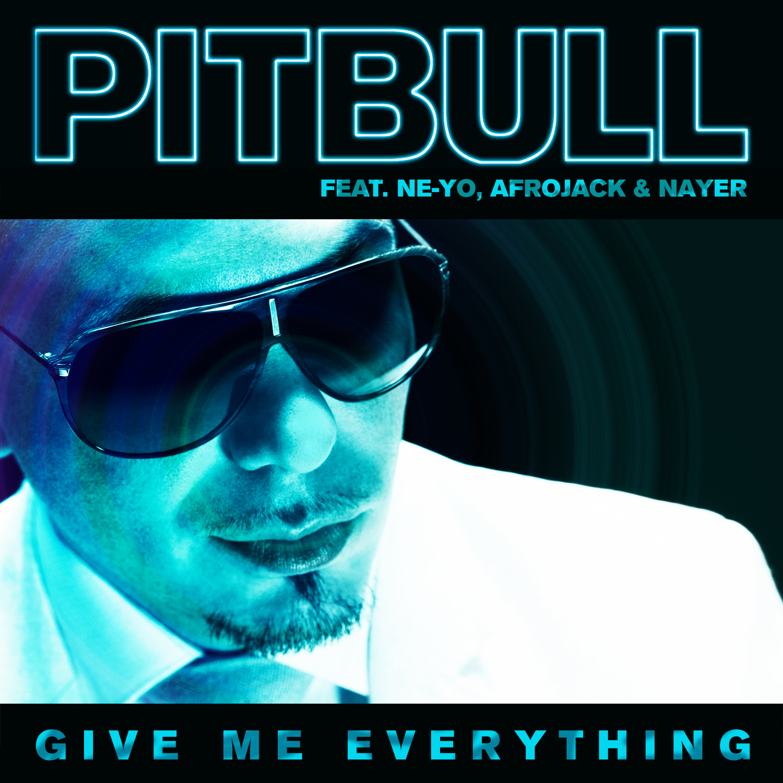 Pitbull - Give Me Everything ft. Ne-Yo, Afrojack, Nayer ...