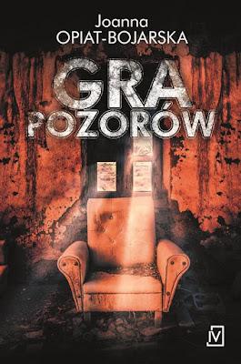 """Joanna Opiat - Bojarska """"Gra pozorów"""" PRZEDPREMIEROWO"""
