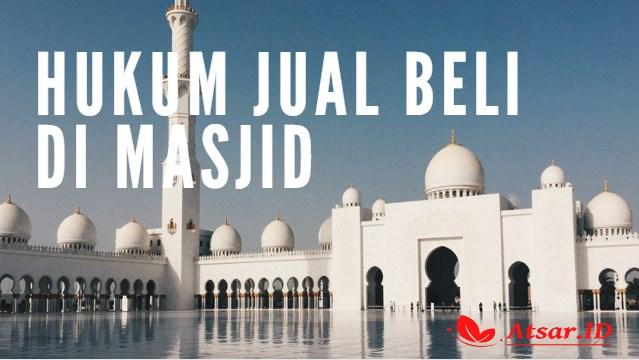 Hukum Jual Beli dan Hutang Piutang di Masjid