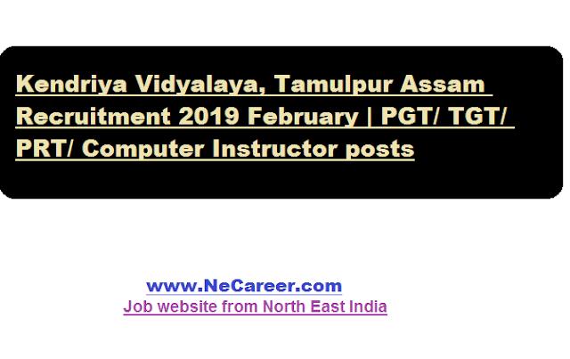 Kendriya Vidyalaya, Tamulpur Assam Recruitment 2019 - Ne Career Jobs in Assam Career News