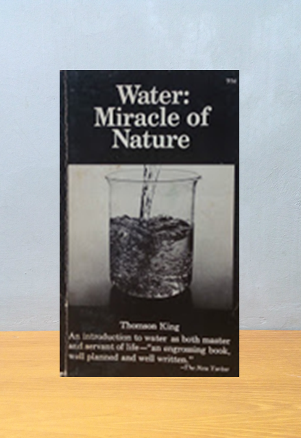 WATER: MIRACLE OF NATURE, Thomson King