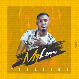 MUSIC: Capaliny – My Love