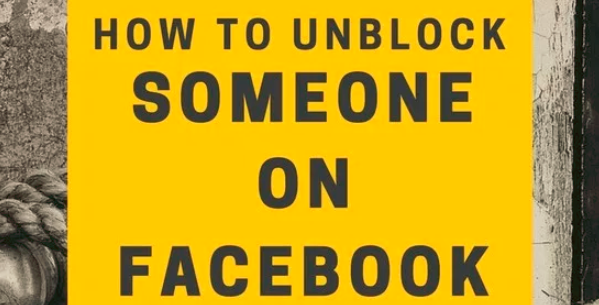 how to unblock someone on facebook that blocked you
