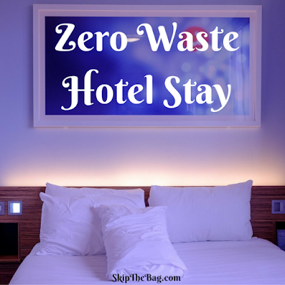 Ways to create less waste while staying in a hotel