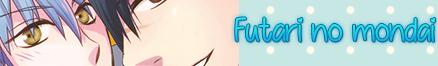 http://starbluemanga.blogspot.mx/2015/01/futari-no-mondai.html