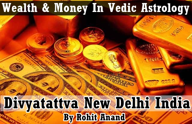 wealth astrology,money horoscopes, prosperity yogas in vedic astrology at divyatattva