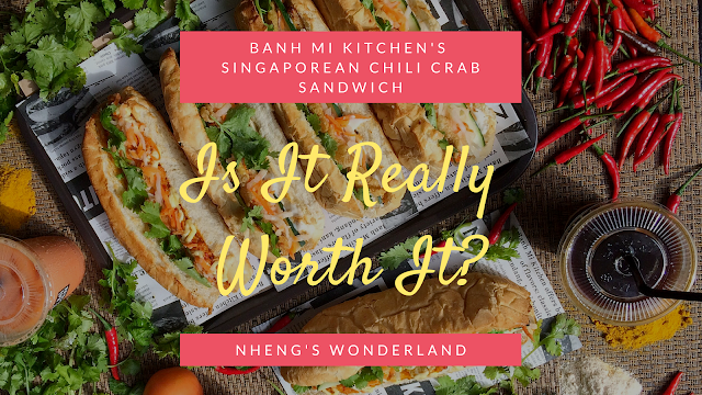 Bánh Mì Kitchen's Singaporean Chili Crab Sandwich, Is It Really Worth It?
