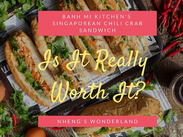 Bánh Mì Kitchen's Singaporean Chili Crab Sandwich, Is It Really Worth It?