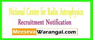 NCRA (National Center for Radio Astrophysics) Recruitment Notification 2017