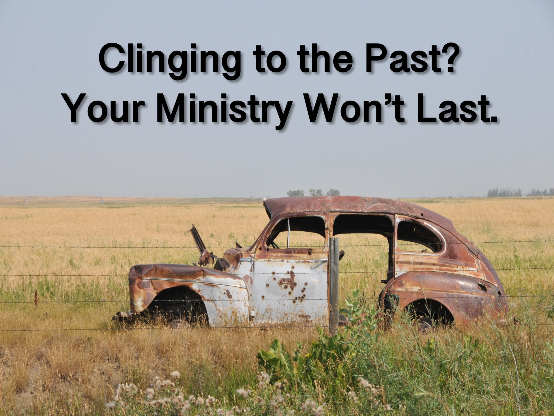 Clinging to the Past? Your Ministry Won't Last  ~ RELEVANT