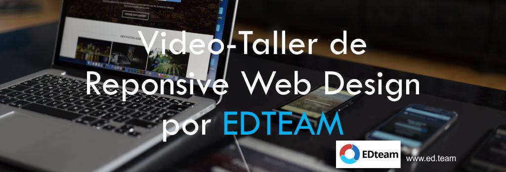 Video-Taller de Reponsive Web Design por EDTEAM
