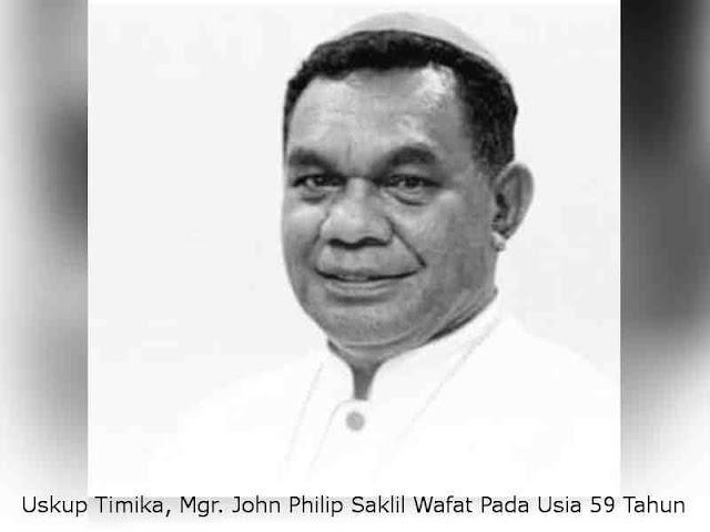 Uskup Timika, Mgr. John Philip Saklil Wafat Pada Usia 59 Tahun