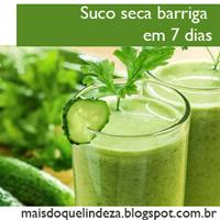 http://maisdoquelindeza.blogspot.com.br/2013/08/suco-seca-barriga-em-7-dias.html