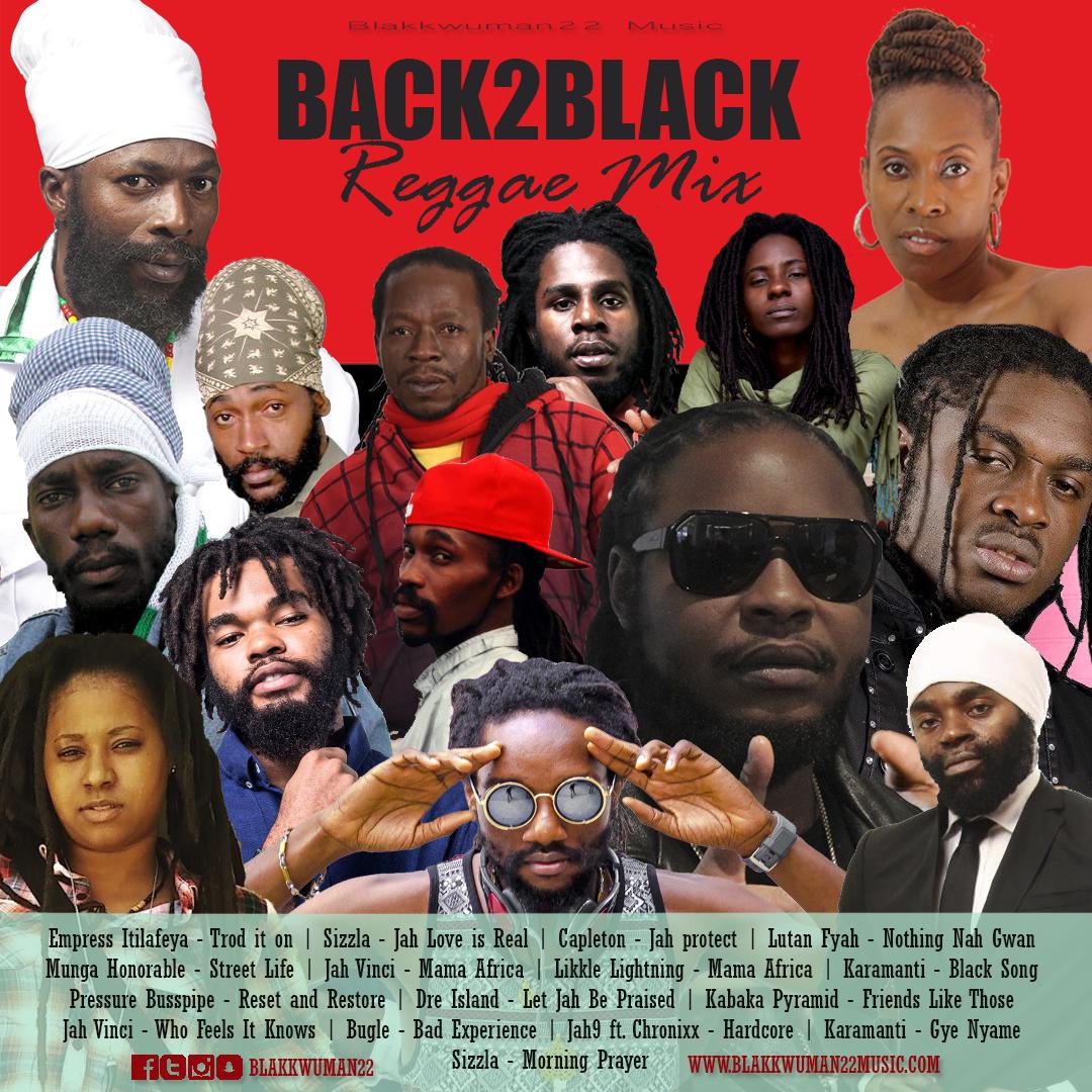 Blakkwuman22 Music presents Back2Black Reggae Mix ft  Sizzla
