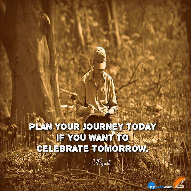 Plan Your Journey Today If You Want To Celebrate Tomorrow