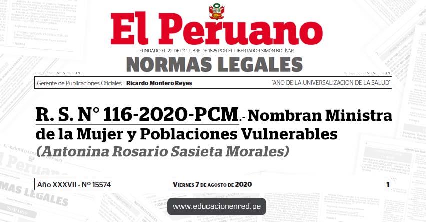 R. S. N° 116-2020-PCM.- Nombran Ministra de la Mujer y Poblaciones Vulnerables (Antonina Rosario Sasieta Morales)