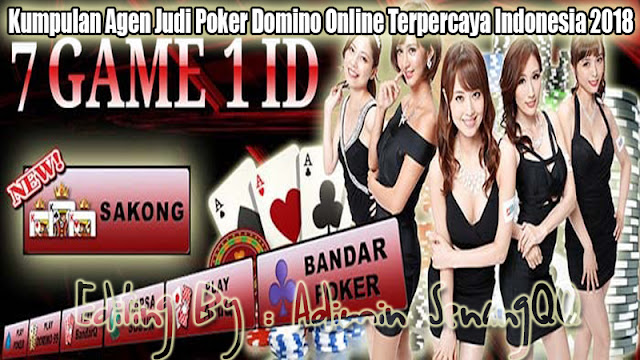 Kumpulan Agen Judi Poker Domino Online Terpercaya Indonesia  Kumpulan Agen Judi Poker Domino Online Terpercaya Indonesia 2018