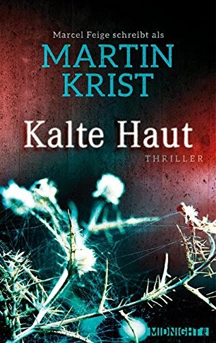 http://www.amazon.de/Kalte-Haut-Thriller-Martin-Krist-ebook/dp/B00R19NYCY/ref=sr_1_2?ie=UTF8&qid=1422718607&sr=8-2&keywords=kalte+haut