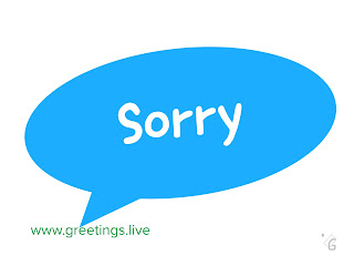 Say Sorry greetings live image to share friend. image background white sorry text background sky blue text colour white.