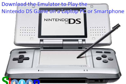 Free Download Emulator Nintendo DS (NDS) for PC Laptop Smartphone