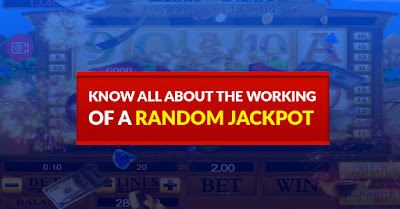 Know All About The Working Of A Random Jackpot
