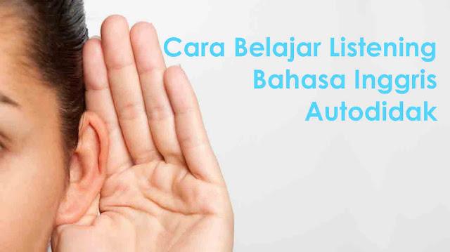 Cara Belajar Listening Bahasa Inggris Autodidak