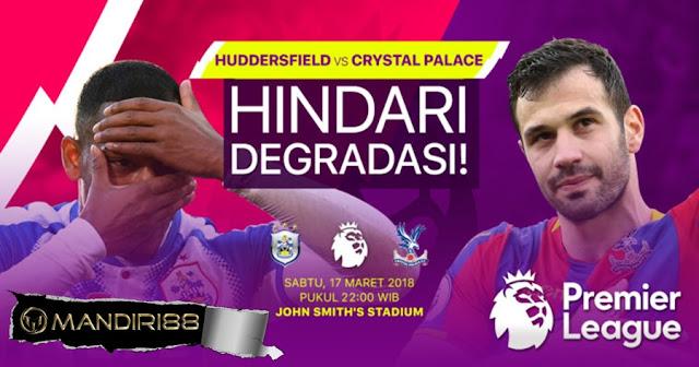 Prediksi Huddersfield Town Vs Crystal Palace, Sabtu 17 Maret 2018 Pukul 22.00 WIB
