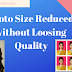 How to Reduced Photo size without Quality Loosing