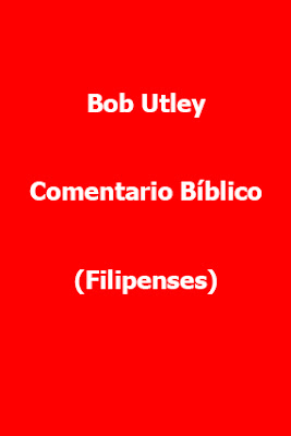 Bob Utley-Comentario Bíblico-Filipenses-