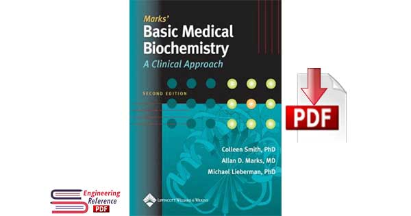 Marks Basic Medical Biochemistry A Clinical Approach, 2nd Edition by Colleen Smith, Allan D. Marks and Michael Lieberman