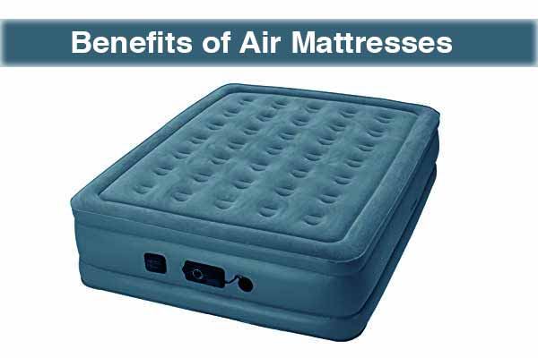 Benefits of Air Mattresses