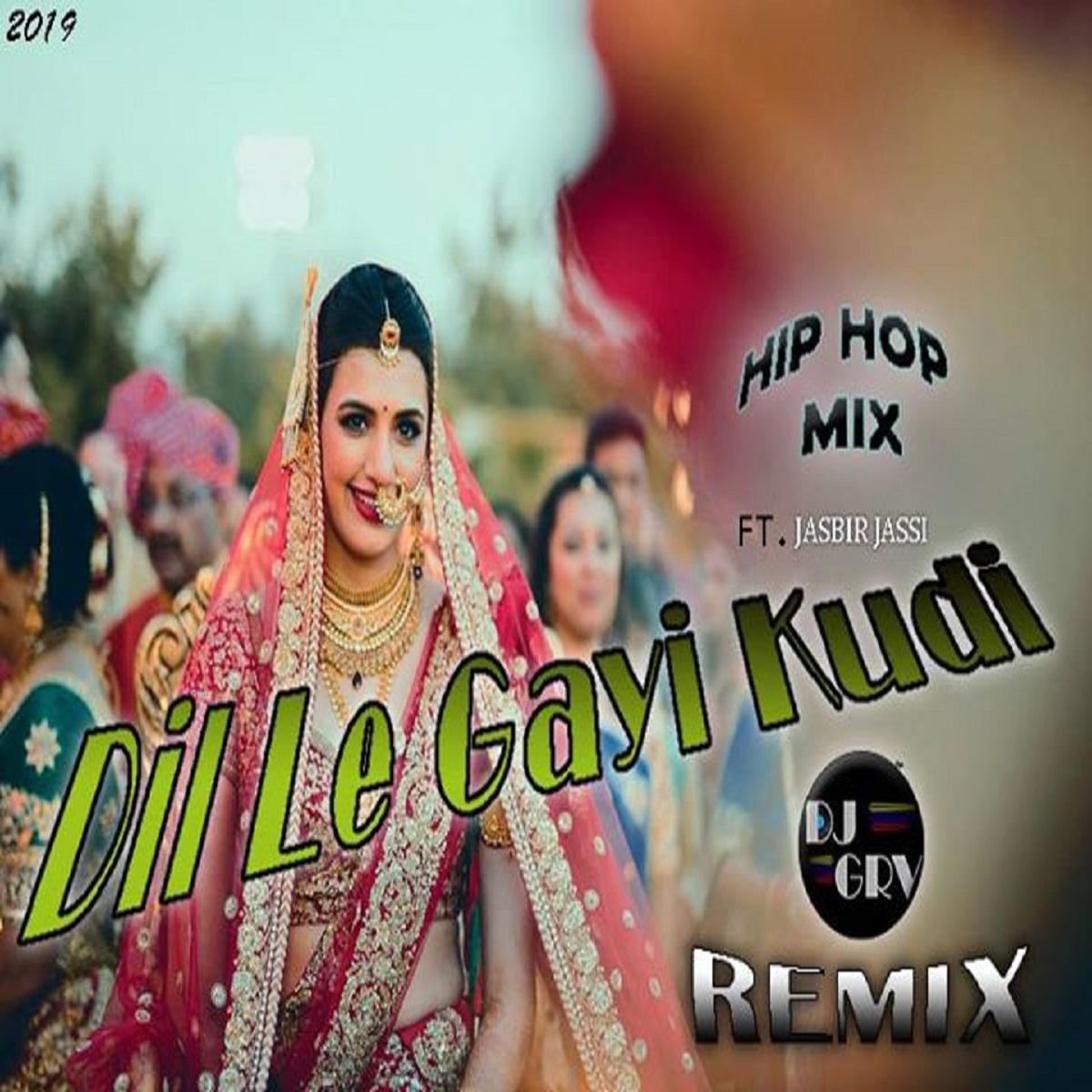 Dil Le Gayi Kudi - Dj Grv Remix 2019