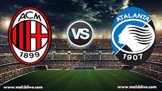 مشاهدة مباراة ميلان واتلانتا Ac milan Vs Atalanta بث مباشر بتاريخ 23-12-2017 الدوري الايطالي