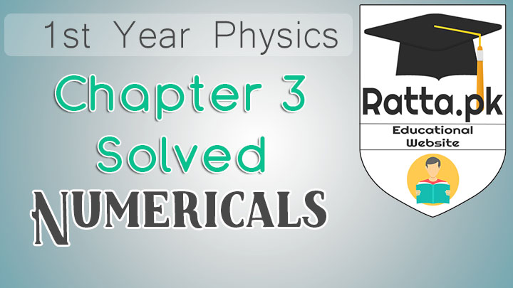 1st Year Physics Solved Numericals Chapter 3 Motion and Force
