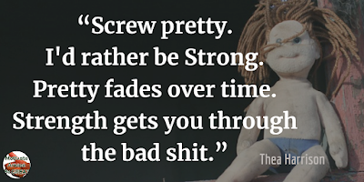 "Quotes About Strength And Motivational Words For Hard Times:  ""Screw pretty. I'd rather be strong. Pretty fades over time. Strength gets you through the bad shit."" - Thea Harrison"