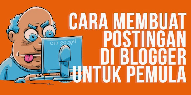 Banner Tutorial Membuat Postingan Blog di Blogger Pemula