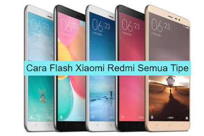 Cara Flash Xiaomi Redmi Semua Tipe dengan Mudah