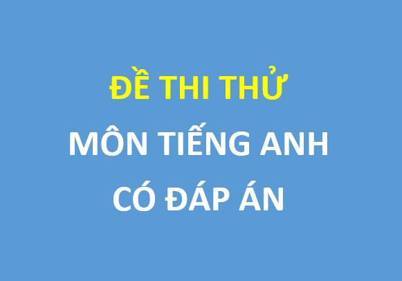 Đề thi thử môn tiếng anh trường thpt chuyên Bắc Ninh , có đáp án