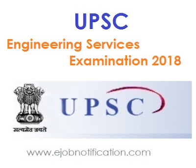 UPSC Notification Engineering Services Examination 2018 @www.upsconline.nic.in