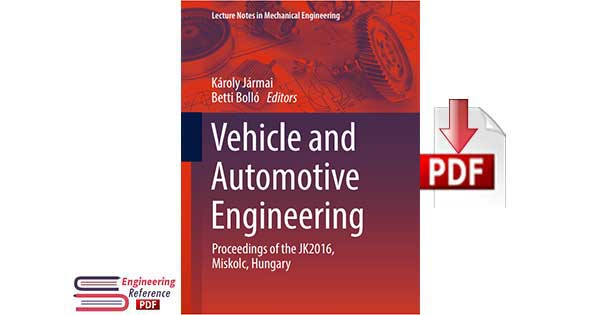Vehicle and Automotive Engineering by Karoly Jarmai and Betti Bollo.