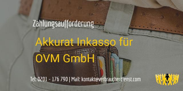 Akkurat Inkasso Dienst GmbH  Forderung für OVM Online Vertrieb Marketing GmbH