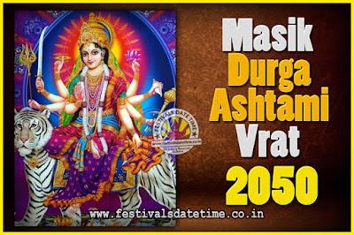 2050 Masik Durgashtami Vrat Date & Time, 2050 Masik Durgashtami Vrat Calendar