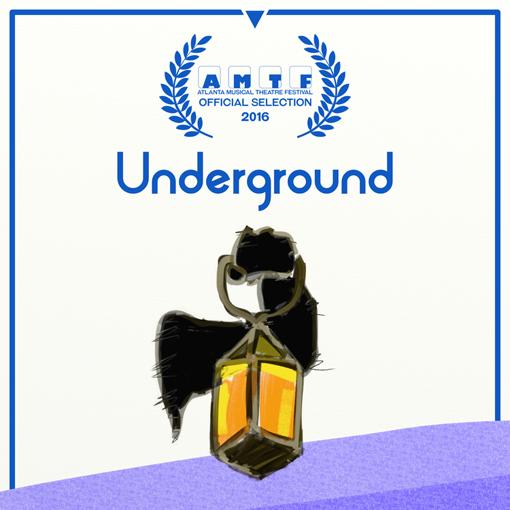 Underground | 2016 Atlanta Musical Theatre Festival