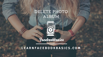 How to Delete My Facebook Photo Album 2017
