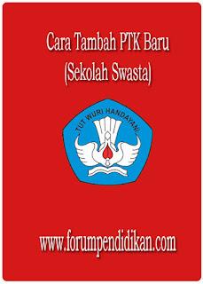 Alur Tambah PTK baru di Dapodik untuk sekolah Swasta