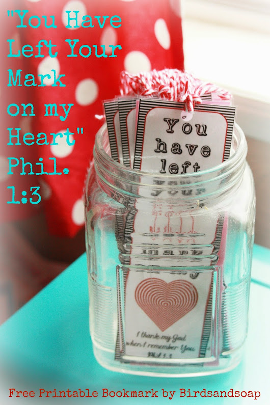 "Birds and Soap, Soap and Birds: ""Valentine, You Have Left Your Mark on My Heart"" Printable Bookmark"