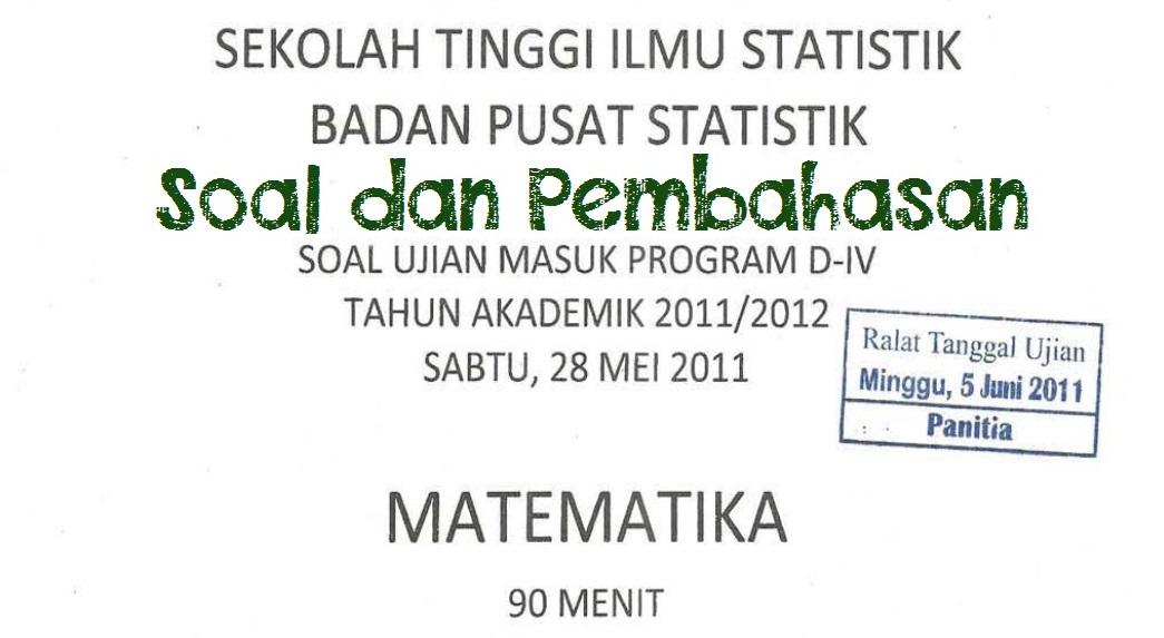 Soal dan Pembahasan Ujian Masuk STIS Tahun 2011