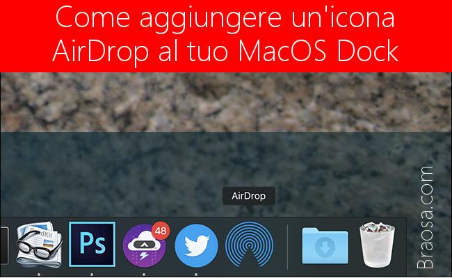 Come aggiungere un'icona AirDrop al tuo MacOS Dock